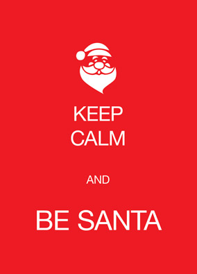 KEEP CALM AND BE SANTA